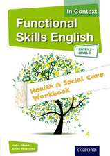 Functional Skills English in Context Health & Social Care Workbook Entry 3 - Level 2