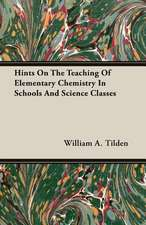 Hints on the Teaching of Elementary Chemistry in Schools and Science Classes:  A Synopsis, with Characters, of the Genera, and an Enumeration of the Species of Ferns, with Synonymes, References, Et