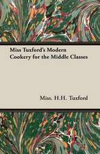 Miss Tuxford's Modern Cookery for the Middle Classes