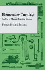 Elementary Turning - For Use in Manual Training Classes
