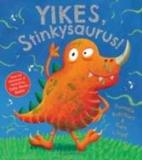 Butchart, P: Yikes, Stinkysaurus!