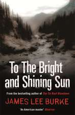 Lee Burke, J: To the Bright and Shining Sun