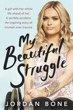 Bone, J: My Beautiful Struggle