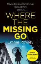 Rowley, E: Where the Missing Go