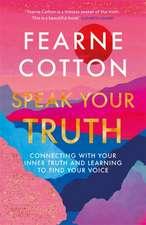Cotton, F: Speak Your Truth