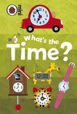 Early Learning: What's the Time?: Copii 0-5 ani
