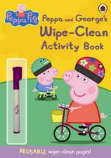 Peppa and George's Wipe-clean Activity Book: Copii 0-5 ani