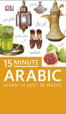 15-Minute Arabic: Learn in Just 12 Weeks