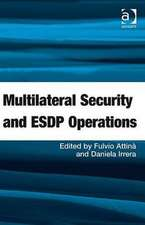 Multilateral Security and Esdp Operations