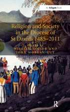 Religion and Society in the Diocese of St Davids 1485 2011:  Literary and Social Exchanges in the Long Nineteenth Century
