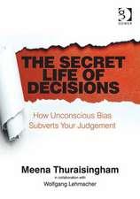 Thuraisingham, M: The Secret Life of Decisions