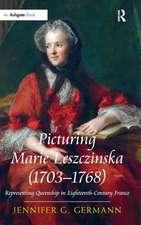 Picturing Marie Leszczinska (1703-1768):  Representing Queenship in Eighteenth-Century France