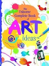 Watt, F: The Usborne Complete Book Of Art Ideas Reduced Spir