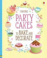 Wheatley, A: Party Cakes to Bake and Decorate