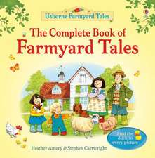 Amery, H: Complete Book of Farmyard Tales - 40th Anniversary