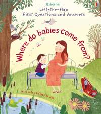 Lift-The-Flap First Questions & Answers: Where Do Babies Come from?