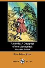 Amanda: A Daughter of the Mennonites (Illustrated Edition) (Dodo Press)