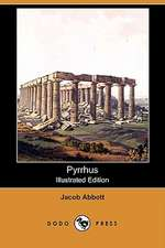 Pyrrhus (Illustrated Edition) (Dodo Press)