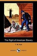 The Right of American Slavery (Dodo Press)