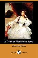 La Dame de Monsoreau, Tome I (Dodo Press)