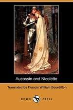 Aucassin and Nicolette (Dodo Press)