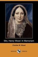 Mrs. Henry Wood: In Memoriam (Dodo Press)