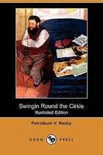 Swingin Round the Cirkle (Illustrated Edition) (Dodo Press)