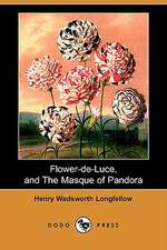 Flower-de-Luce, and the Masque of Pandora (Dodo Press)