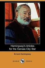 Hemingway's Articles for the Kansas City Star (Dodo Press)