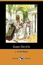 Queen Zixi of IX (Dodo Press)