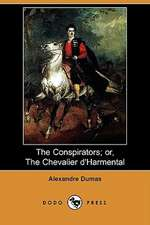 The Conspirators; Or, the Chevalier D'Harmental (Illustrated Edition) (Dodo Press)