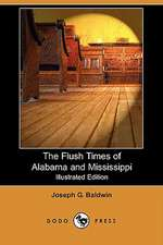 The Flush Times of Alabama and Mississippi (Illustrated Edition) (Dodo Press)