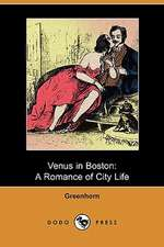 Venus in Boston: A Romance of City Life (Dodo Press)