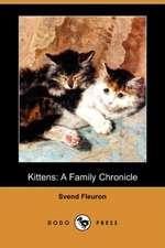 Kittens: A Family Chronicle (Dodo Press)