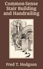 Common - Sense Stair Building and Handrailing