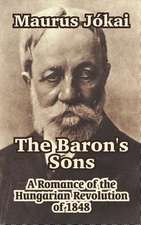 The Baron's Sons:  A Romance of the Hungarian Revolution of 1848