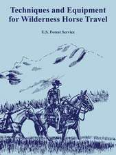 Techniques and Equipment for Wilderness Horse Travel