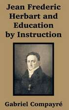 Jean Frederic Herbart and Education by Instruction