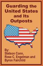 Guarding the United States and Its Outposts