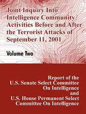 Joint Inquiry Into Intelligence Community Activities Before and After the Terrorist Attacks of September 11, 2001 (Volume Two)