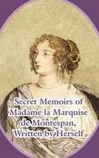 Secret Memoirs of Madame La Marquise de Montespan