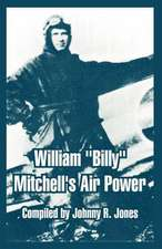 """William """"Billy"""" Mitchell's Air Power"""