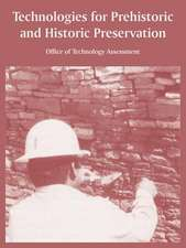 Technologies for Prehistoric and Historic Preservation