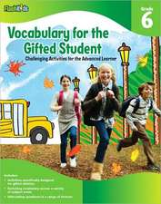 Vocabulary for the Gifted Student, Grade 6:  Challenging Activities for the Advanced Learner