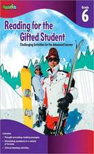 Reading for the Gifted Student, Grade 6:  Challenging Activities for the Advanced Learner