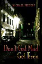 Don't Get Mad - Get Even