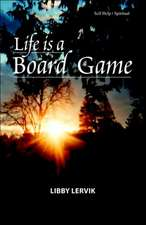 Life Is a Board Game