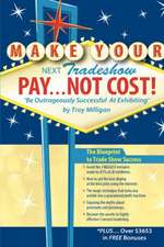 Make Your Next Tradeshow Pay... Not Cost