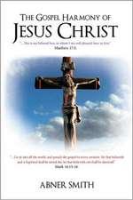 The Gospel Harmony of Jesus Christ