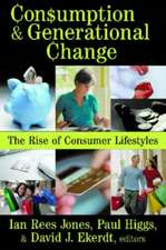 Consumption & Generational Change:  The Rise of Consumer Lifestyles